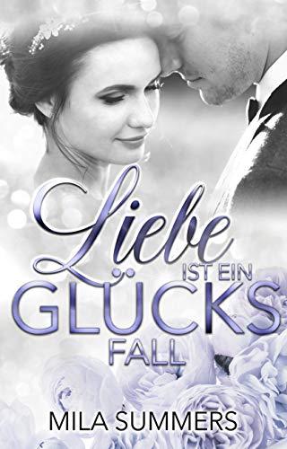 Liebe ist ein Glücksfall (Liebesroman): Neuerscheinung