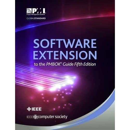 Software Extension to the PMBOK Guide, 5th Ed. [Paperback] [Jan 01, 2018] PMI
