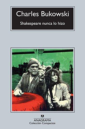 Shakespeare Nunca Lo Hizo (Compactos Anagrama)
