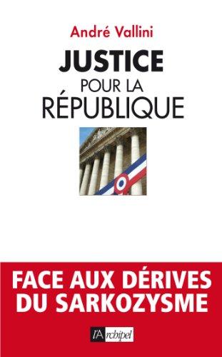 En ligne Justice pour la république (Politique, idée, société) pdf, epub
