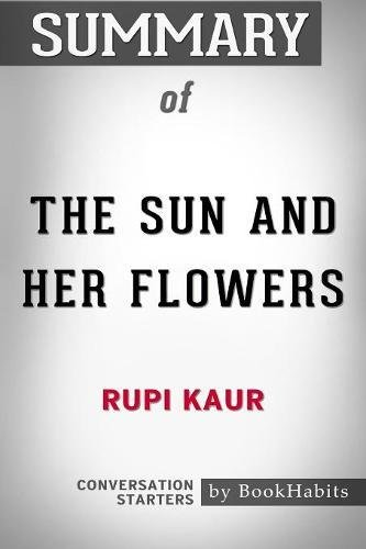 Summary of the Sun and Her Flowers by Rupi Kaur Conversation Starters
