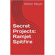 Secret Projects: Ramjet Spitfire (English Edition)