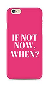 AMEZ if not now when Back Cover For Apple iPhone 6s