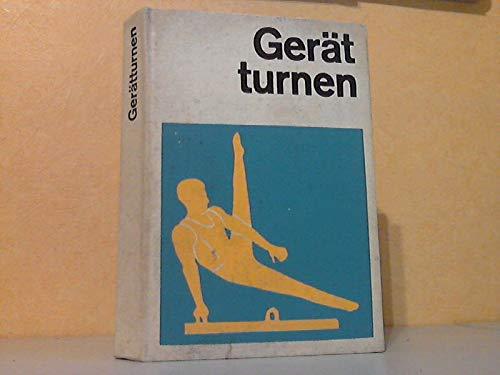 Gerätturnen. Ein Lehrbuch f. Trainer, Übungsleiter u. Sportlehrer.