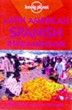 Lonely Planet : Latin American Spanish Phrasebook 3rd (third) Revised Edition by Cody, Anna published by Lonely Planet P
