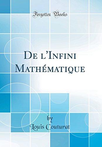 De l'Infini Mathématique (Classic Reprint)