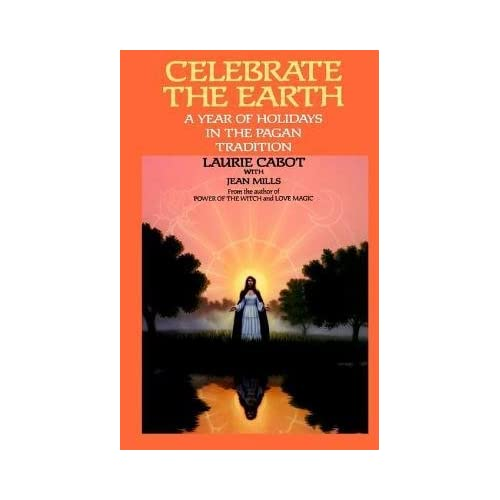 By Laurie Cabot ; Karen Bagnard ; Jean Mills ( Author ) [ Celebrate the Earth: A Year of Holidays in the Pagan Tradition By Oct-1994 Paperback