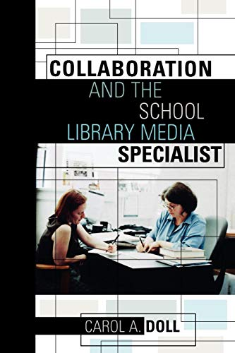 Collaboration and the School Library Media Specialist