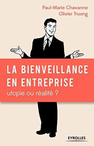 La bienveillance en entreprise : utopie ou réalité ? par Paul-Marie Chavanne