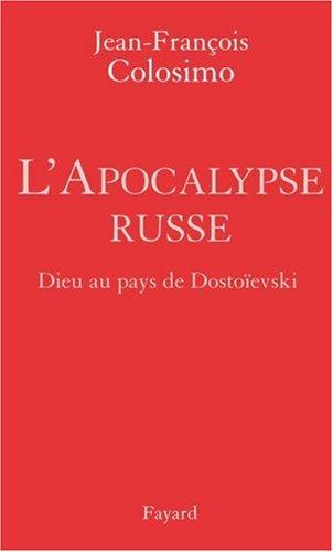 L'Apocalypse russe : Dieu au pays de Dostoïevski par Jean-François Colosimo