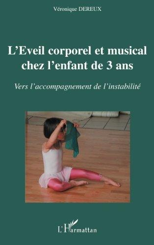 L'Eveil corporel et musical chez l'enfant de 3 ans : Vers l'accompagnement de l'instabilité