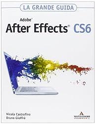 Adobe After Effects CS6. La grande guida