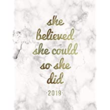 She Believed She Could So She Did 2019: Weekly Daily Inspirational Planner | Marble + Gold (Agenda 2019, Band 8)