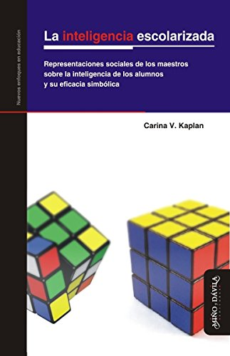 La inteligencia escolarizada:  Un estudio de las representaciones sociales de los maestros sobre la inteligencia de los alumnos