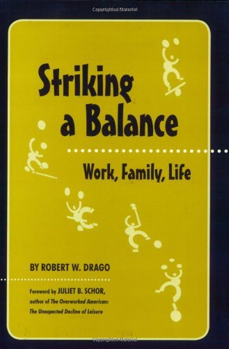 striking-a-balance-work-family-life-by-robert-w-drago-2007-01-29