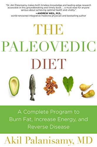 The Paleovedic Diet: A Complete Program to Burn Fat, Increase Energy, and Reverse Disease (English Edition) (Caveman Kochen)