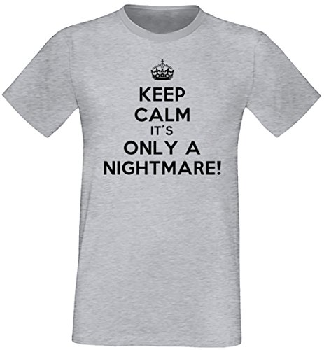 Keep Calm It's Only A Nightmare! Uomo T-shirt Grigio Cotone Girocollo Maniche Corte Grey Men's T-shirt