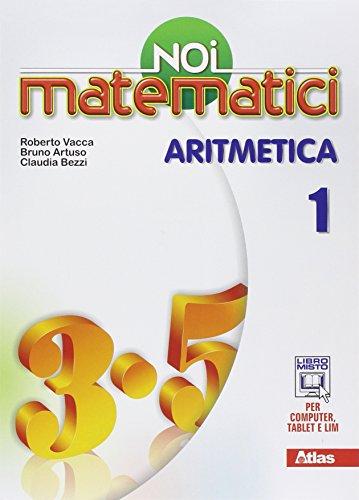 Noi matematici. Aritmetica. Per la Scuola media. Con e-book. Con espansione online: 1
