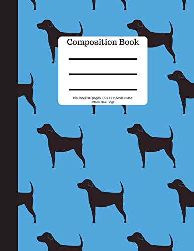 Composition Book 100 sheet/200 pages 8.5 x 11 in.-Wide Ruled-Black Blue Dogs: Puppy Notebook for School Kids | Student Journal | Writing Composition Book | Soft Cover por Goddess Book Press