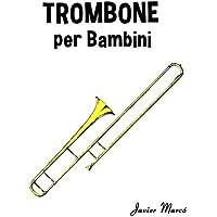 Trombone Per Bambini: Canti Di Natale, Musica Classica, Filastrocche, Canti Tradizionali E Popolari!