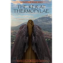 The Ker At Thermopylae (Thermopylae Bound Book 3)