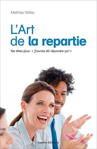 ART DE LA REPARTIE (L') by MATTHIAS N?LLKE