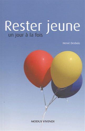 Rester jeune - un jour à la fois par Hervé Desbois