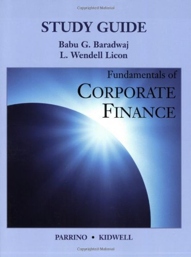 Fundamentals of Corporate Finance by Parrino Robert/ Kidwell David S. (2009-07-30) (Parrino Finance Corporate)