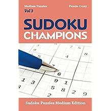 Sudoku Champions (Medium Puzzles) Vol 3: Sudoku Puzzles Medium Edition (Sudoku Puzzle Series)