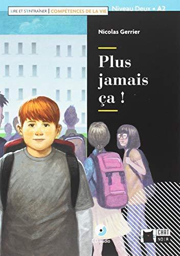 PLUS JAMAIS ÇA!+CD L&E COMPETENCES VIE (Chat Noir. Lire Et S'entrainer)