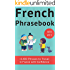 French Phrase book (with audio!): +1400 COMMON FRENCH PHRASES to travel in France with confidence!  (French Phrases Book)