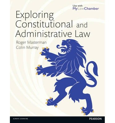 [(Exploring Constitutional and Administrative Law )] [Author: Roger Masterman] [Dec-2013]