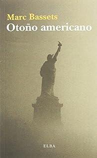 Otoño americano par Marc Bassets