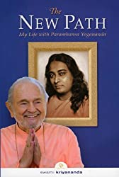 The New Path: My Life With Paramhansa Yogananda