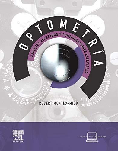Optometría. Aspectos avanzados y consideraciones especiales por R. Montés-Micó