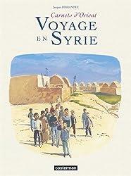 Carnets d'Orient : Voyage en Syrie