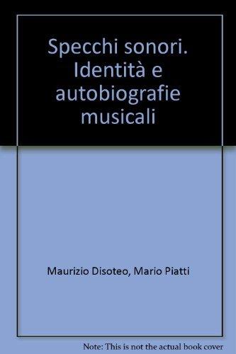 Specchi sonori. Identit e autobiografie musicali
