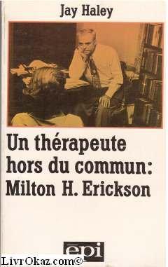 Un Thrapeute hors du commun, Milton H. Erickson
