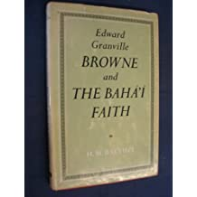 Edward Granville Browne and the Baha'i Faith
