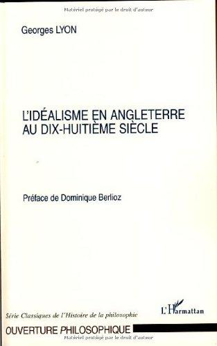 L'idéalisme en Angleterre au XVIIIe siècle par Georges Lyon