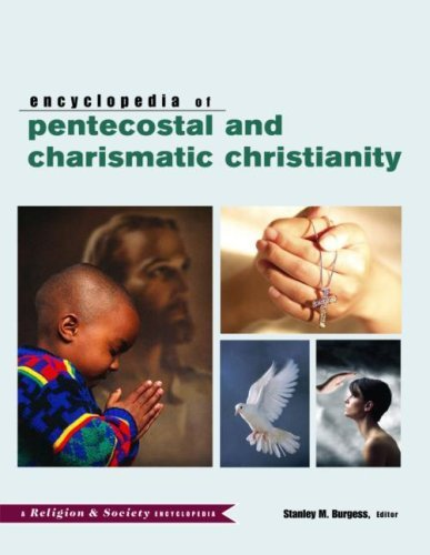 Encyclopedia of Pentecostal and Charismatic Christianity (Religion and Society) (2006-02-28)