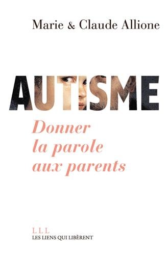 Autisme, donner la parole aux parents