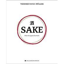SAKE – Elixier der japanischen Seele