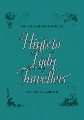 Hints to Lady Travellers: At Home and Abroad (Royal Geographic Society) por Royal Geographical Society