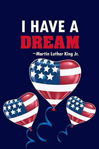 I Have A Dream: Martin Luther King Journal, Blank Lined Notebook, Gift For Martin Luther King Day, Journal And Notebook Gift For Men And Women