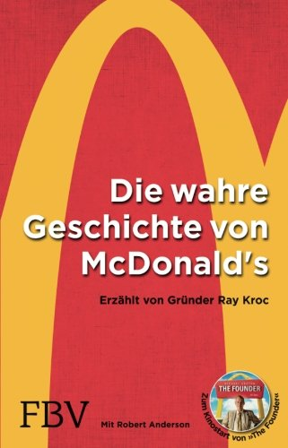 Die wahre Geschichte von McDonald's: Erzählt Von Gründer Ray Kroc das Buch von Ray Kroc - Preise vergleichen & online bestellen