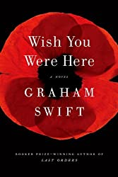 Wish You Were Here by Graham Swift (2012-04-17)