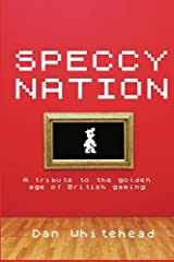 Speccy Nation: A tribute to the golden age of British gaming Paperback