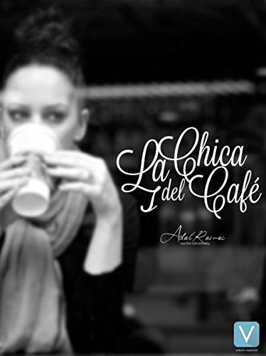 La Chica del Café (El Café de mis mañanas nº 1)