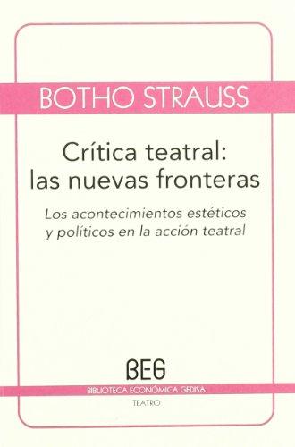 Crítica teatral: las nuevas fronteras: Los acontecimientos estéticos y políticos en la acción teatral (BEG / Teatro)